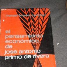 Libros de segunda mano: MANUEL FUENTES IRUROZQUI. EL PENSAMIENTO ECONÓMICO DE JOSÉ ANTONIO PRIMO DE RIVERA. MADRID, 1967. Lote 97233930