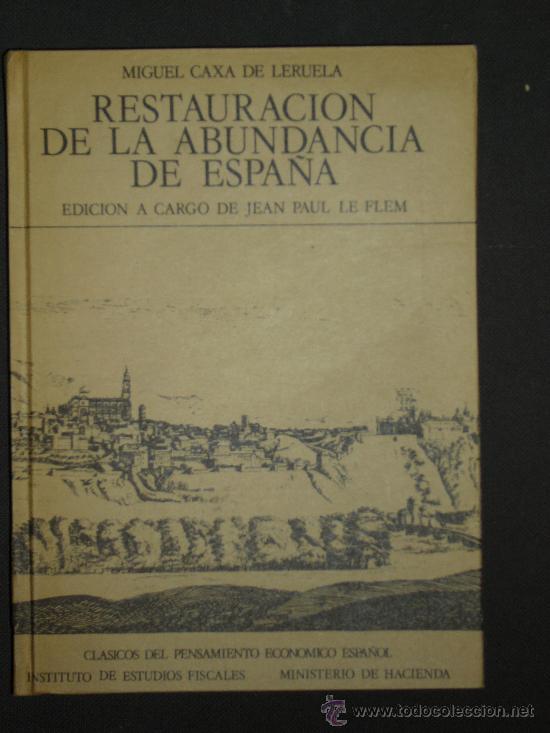 MIGUEL CAXA DE LERUELA, RESTAURACIÓN DE LA ABUNDANCIA DE ESPAÑA, MADRID, 1975 (Libros de Segunda Mano - Ciencias, Manuales y Oficios - Derecho, Economía y Comercio)
