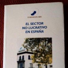 Libros de segunda mano: EL SECTOR NO LUCRATIVO EN ESPAÑA;JOSÉ L.RUIZ OLABUÉNAGA;FUNDACIÓN BBV 2000;¡NUEVO!. Lote 28435288