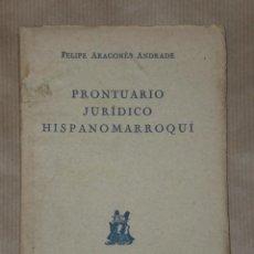 Libros de segunda mano: PRONTUARIO JURÍDICO HISPANOMARROQUÍ.81930). Lote 28621541