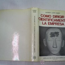 Libros de segunda mano: CÓMO DIRIGIR CIENTÍFICAMENTE LA EMPRESA NORBERT LLOYD ENRICK EDIT TÉCNICOS ASOCIADOS 1969 RM53352. Lote 28655462
