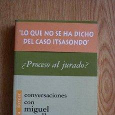 Libros de segunda mano: ¿PROCESO AL JURADO? CONVERSACIONES CON MIGUEL CASTELLS. FOREST (EVA). Lote 28745117