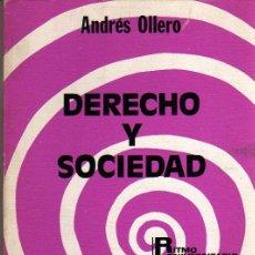 Libros de segunda mano: OLLERO ANDRÉS: DERECHO Y SOCIEDAD. 1ª ED. MADRID. 1973.. Lote 28771636