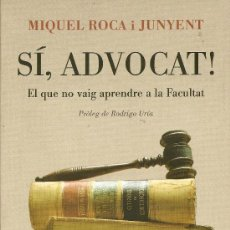 Libros de segunda mano: SÍ,ADVOCAT. EL QUE NO VAIG APRENDRE A LA FACULTAT DE MIQUEL ROCA I JUNYENT. Lote 28801786