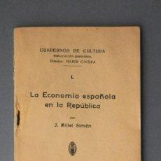 Libros de segunda mano: LA ECONOMÍA ESPAÑOLA EN LA REPÚBLICA---- 1 CUADERNO DE CULTURA DE 1932 POR MILLET SIMÓN.. Lote 29477072