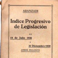 Libros de segunda mano: ÍNDICE PROGRESIVO DE LEGISLACIÓN DE JULIO 1936 A DICIEMBRE 1939, CITAS LEGALES, ARANZADI, PAMPLONA. Lote 29569669