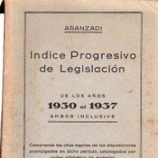 Libros de segunda mano: ÍNDICE PROGRESIVO DE LEGISLACIÓN DE LOS AÑOS 1930 AL 1937, CITAS LEGALES, ARANZADI, PAMPLONA. Lote 29569690