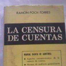 Libros de segunda mano: LA CENSURA DE LAS CUENTAS. RAMÓN POCH TORRES.2ª EDICIÓN AMPLIADA.1969. Lote 29680579