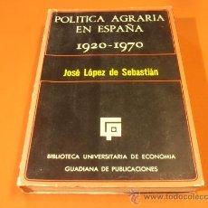 Libros de segunda mano: POLITICA AGRARIA EN ESPAÑA, JOSE LOPEZ DE SEBASTIAN. Lote 29697893