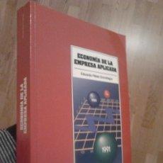 Libros de segunda mano: ECONOMÍA DE LA EMPRESA APLICADA / EDUARDO PÉREZ GOROSTEGUI. Lote 29708255