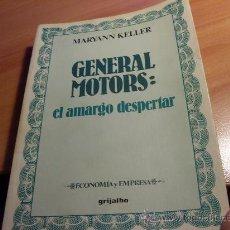 Libros de segunda mano - GENERAL MOTORS , EL AMARGO DESPERTAR ( MARYANN KELLER ) (LE3) - 30009310