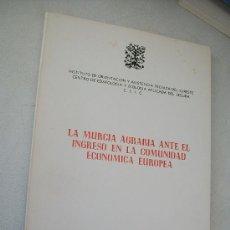 Libros de segunda mano: LA MURCIA AGRARIA ANTE EL INGRESO EN LA COMUNIDAD ECONÓMICA EUROPEA-1982-MANUEL ZAPATA NICOLÁS. Lote 30145726