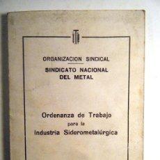Libros de segunda mano: ORGANIZACIÓN SINDICAL SINDICATO NACIONAL DEL METAL INDUSTRIA SIDEROMETALÚRGICA 1970. Lote 30187675