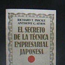 Libros de segunda mano: EL SECRETO DE LA TÉCNICA EMPRESARIAL JAPONESA. RICHARD T. PASCALE Y ANTHONY G. ATHOS. GRIJALBO, 1984. Lote 30278472