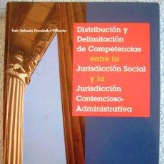 Libros de segunda mano: DISTRIBUCION Y DELIMITACION DE COMPETENCIAS ENTRE JURISDICION SOCIAL Y CONTENCIOSO ADMINISTRATIVA.. Lote 30306201