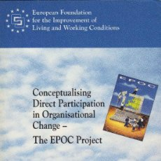 Libros de segunda mano: EPOC PROJECT. CONCEPTUALISING DIRECT PARTICIPATION IN ORGANIZACIONAL CHANGE. Lote 30382863