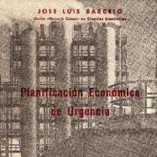 Libros de segunda mano - PLANIFICACIÓN ECONÓMICA DE URGENCIA - JOSÉ LUIS BARCELÓ - MADRID 1960 - 30531232
