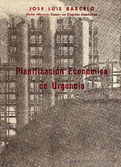 PLANIFICACIÓN ECONÓMICA DE URGENCIA - JOSÉ LUIS BARCELÓ - MADRID 1960 (Libros de Segunda Mano - Ciencias, Manuales y Oficios - Derecho, Economía y Comercio)