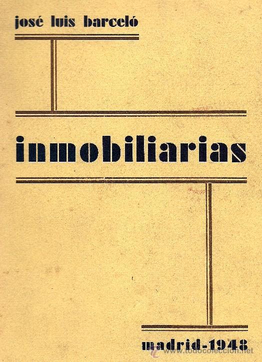 INMOBILIARIAS - MADRID 1948 - 356 PÁGINAS - JOSÉ LUIS BARCELÓ FERNÁNDEZ DE LA MORA (Libros de Segunda Mano - Ciencias, Manuales y Oficios - Derecho, Economía y Comercio)