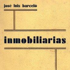 Libros de segunda mano: INMOBILIARIAS - MADRID 1948 - 356 PÁGINAS - JOSÉ LUIS BARCELÓ FERNÁNDEZ DE LA MORA. Lote 30531410