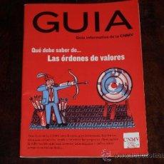 Libros de segunda mano: GUIA INFORMATIVA DE LA COMISION NACIONAL DE MERCADO DE VALORES. LAS ORDENES DE VALORES. CNMV.. Lote 30742641
