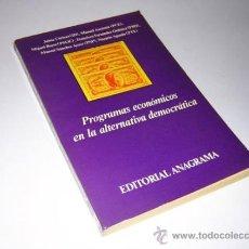 Libros de segunda mano: 1976 - PROGRAMAS ECONOMICOS EN LA ALTERNATIVA DEMOCRATICA . Lote 31159335