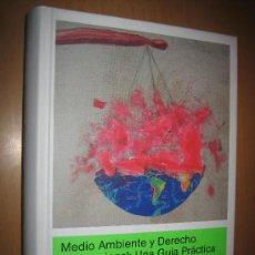 Libros de segunda mano: MEDIO AMBIENTE Y DERECHO INTERNACIONAL: UNA GUÍA PRÁCTICA - ECOLOGÍA. Lote 31209843