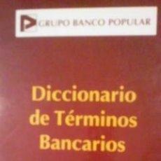 Libros de segunda mano: DICCIONARIO DE TÉRMINOS BANCARIOS (BARCELONA, 2001) BANCO POPULAR. Lote 31522732