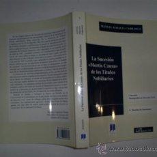 """Libros de segunda mano: LA SUCESIÓN """"MORTIS CAUSA"""" DE LOS TÍTULOS NOBILIARIOS INCLUYE JURISPRUDENCIA ACTUALIZADA RM57827. Lote 31791574"""