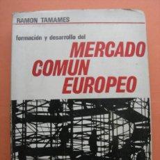 Libros de segunda mano: MERCADO COMÚN EUROPEO. RAMÓN TAMAMES. Lote 32117325