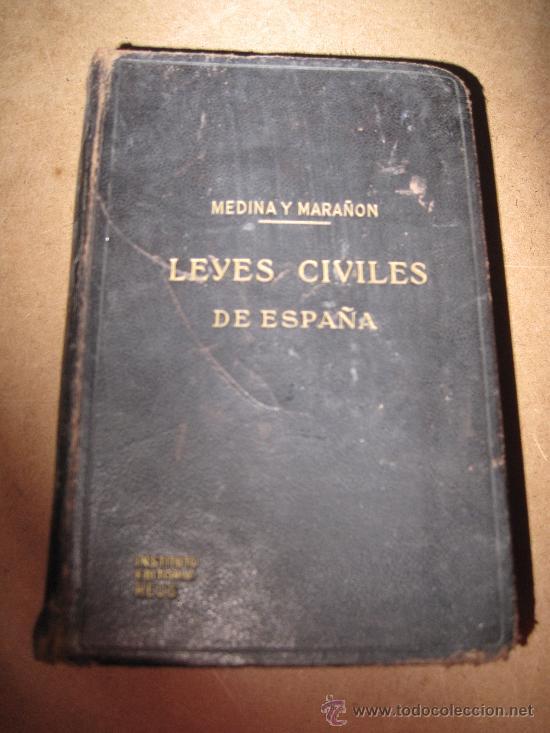 LEYES CIVILES DE ESPAÑA - MEDINA Y MARAÑON - INSTITUTO EDITORIAL REUS - AÑO : 1.943 (Libros de Segunda Mano - Ciencias, Manuales y Oficios - Derecho, Economía y Comercio)