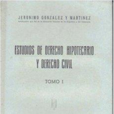 Libros de segunda mano: ESTUDIOS DE DERECHO HIPOTECARIO Y DERECHO CIVIL 3 VOLS. (J. GLEZ. Y MTNEZ. 1948) SIN USAR.. Lote 32465233