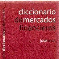 Libros de segunda mano: DICCIONARIO DE MERCADOS FINANCIEROS /// JOSÉ HERAS. Lote 32651603