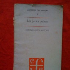 Libros de segunda mano: LOS PAÍSES POBRES, DE ANTONIO GAZOL SANTAFÉ. FONDO DE CULTURA ECONÓMICA, MÉXICO, 1974. Lote 32788716
