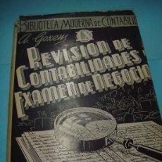 Libri di seconda mano: LIBRO. REVISIÓN DE CONTABILIDADES Y EXÁMEN DE NEGOCIOS. ANTONIO GOXÉNS DUCH. 5ª EDICIÓN. 1962. Lote 32792609