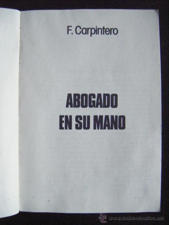 Libros de segunda mano: ABOGADO EN SU MANO, F. CARPINTERO, 1981, SALAMANCA, 189 PÁGINAS. VER FOTOS. RARO E INTERESANTE! - Foto 2 - 191800465