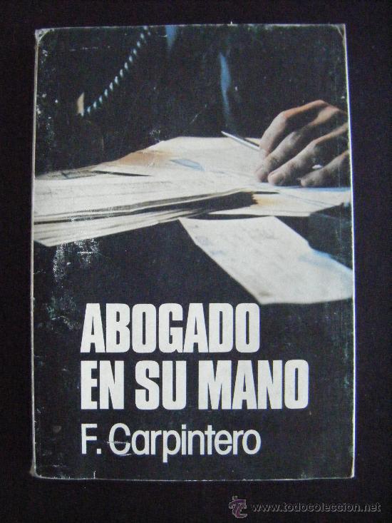ABOGADO EN SU MANO, F. CARPINTERO, 1981, SALAMANCA, 189 PÁGINAS. VER FOTOS. RARO E INTERESANTE! (Libros de Segunda Mano - Ciencias, Manuales y Oficios - Derecho, Economía y Comercio)