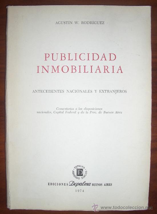 1974. PUBLICIDAD INMOBILIARIA. AGUSTÍN W. RODRÍGUEZ (Libros de Segunda Mano - Ciencias, Manuales y Oficios - Derecho, Economía y Comercio)