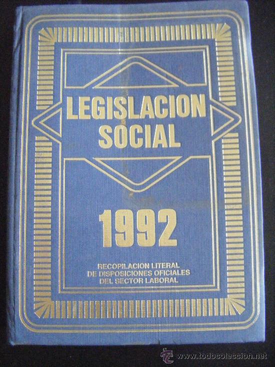 LEGISLACIÓN SOCIAL, TEXTOS LEGALES VIGENTES, CENTROS DE TRABAJO, 1992, EDICION SALVATIERRA, 557 PÁGI (Libros de Segunda Mano - Ciencias, Manuales y Oficios - Derecho, Economía y Comercio)