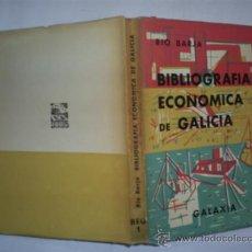 Libros de segunda mano: BIBLIOGRAFÍA ECONÓMICA DE GALICIA FRANCISCO JAVIER RÍO BARJA GALICIA GALAXIA 1960 RM59048-V. Lote 33438372
