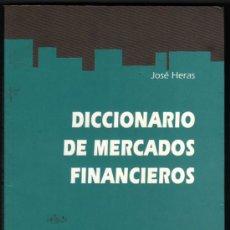 Libros de segunda mano: DICCIONARIO DE MERCADOS FINANCIEROS - JOSE HERAS *. Lote 33631266