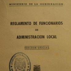 Libros de segunda mano: REGLAMENTO DE FUNCIONARIOS - ADMINISTRACIÓN LOCAL - MINISTERIO GOBERNACIÓN - EDICIÓN OFICIAL - 1952. Lote 33986526