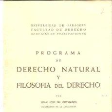 Libros de segunda mano: PROGRAMA DE DERECHO NATURAL Y FILOSOFÍA DE DERECHO.GIL CREMADES.UNIVERSIDAD DE ZARAGOZA.1975.. Lote 34137939