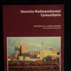 Libros de segunda mano: DERECHO MEDIOAMBIENTAL COMUNITARIO. PROF. CRAMER. GOBIERNO DE ESPAÑA. 2009 500 PAG. Lote 34407495