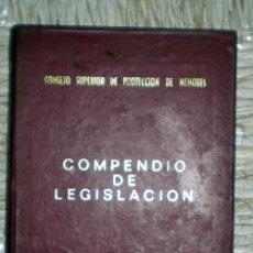 Libros de segunda mano: COMPENDIO DE LEGISLACIÓN 1969;CONSEJO SUPERIOR DE PROTECCIÓN DE MENORES 1969. Lote 34445782
