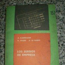 Libros de segunda mano: LOS JUEGOS DE EMPRESA, POR A. KAUFMANN - R. FAURE Y A. LE GRAFF - EUDEBA - ARGENTINA - 1966. Lote 34943403