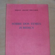 Libros de segunda mano: MIQUEL ADLERT NOGUEROL. SOBRE DOS TEMES JURÍDICS. VALENCIA, 1982. Lote 34995269