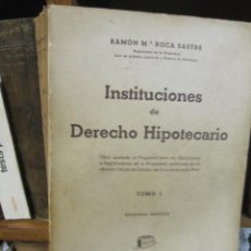 Libros de segunda mano: INSTITUCIONES DE DERECHO HIPOTECARIO - RAMON MARIA ROCA SASTRE - TOMO I -1945 EDI BOSCH. Lote 35260194