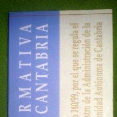 Libros de segunda mano: NORMATIVA DE CANTABRIA-DECRETO 140/99,POR EL QUE SE REGULA EL REGISTRO DE LA ADMON.DE LA COM.AUT.. Lote 35360340