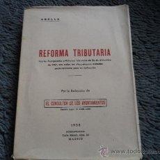Libros de segunda mano: REFORMA TRIBUTARIA. CONSULTOR AYUNTAMIENTOS. ABELLA. 1958. Lote 35409042